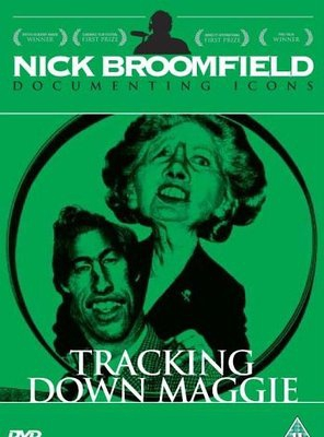 Poster of Tracking Down Maggie: The Unofficial Biography of Margaret Thatcher