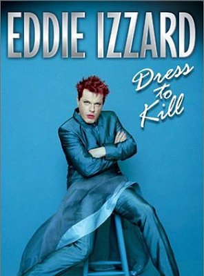 Poster of Eddie Izzard: Dress to Kill