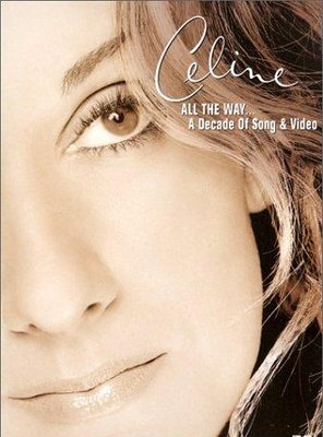 Poster of Céline Dion: All the Way... A Decade of Song & Video