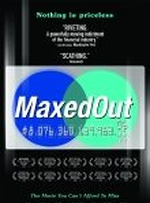 Poster of Maxed Out: Hard Times, Easy Credit and the Era of Predatory Lenders