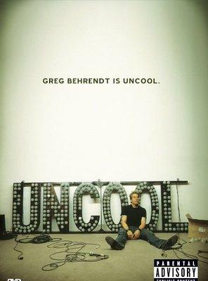 Poster of Greg Behrendt Is Uncool