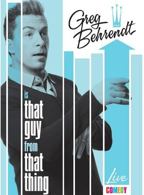 Poster of Greg Behrendt Is That Guy from That Thing