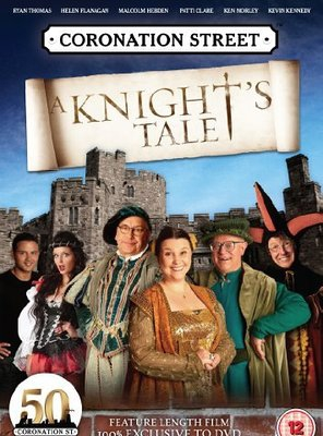 Poster of Coronation Street: A Knight's Tale