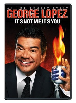 Poster of George Lopez: It's Not Me, It's You