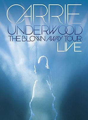 Poster of Carrie Underwood: The Blown Away Tour Live