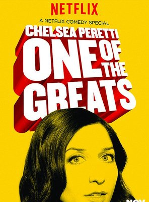 Poster of Chelsea Peretti: One of the Greats