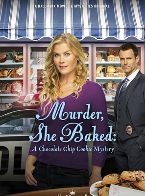 Poster of Murder, She Baked: A Chocolate Chip Cookie Mystery